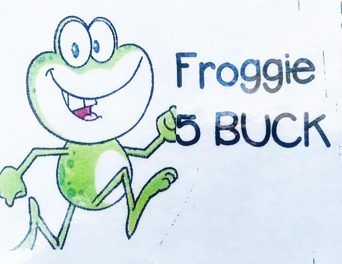 $5 – Froggy Bucks
